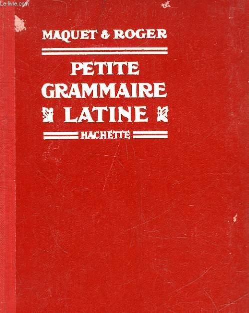PETITE GRAMMAIRE LATINE - CLASSE DE 6° ET DE 5°