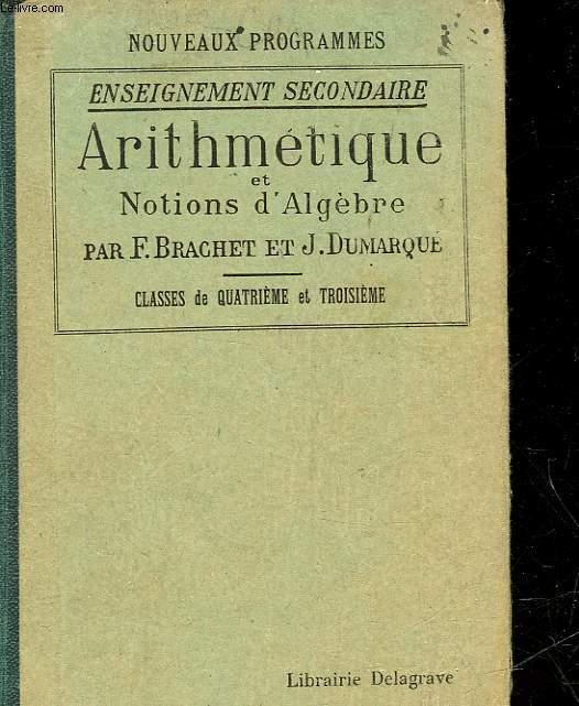 ARITHMETIQUE ET NOTIONS D'ALGEBRE - A L'USAGE DE L'ENSEIGNEMENT SECONDAIRE - CALSSE DE 4° ET DE 3°