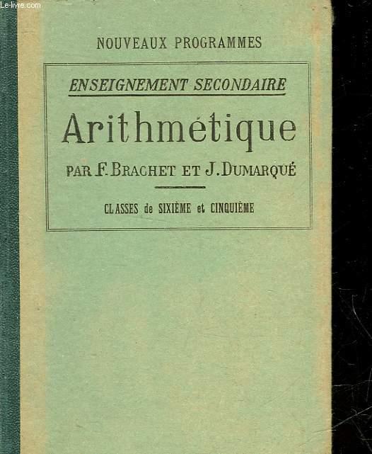 ARITHMETIQUE - A L'USAGE DE L'ENSEIGNEMENT SECONDAIRE - CLASSE DE 6° ET DE 5°