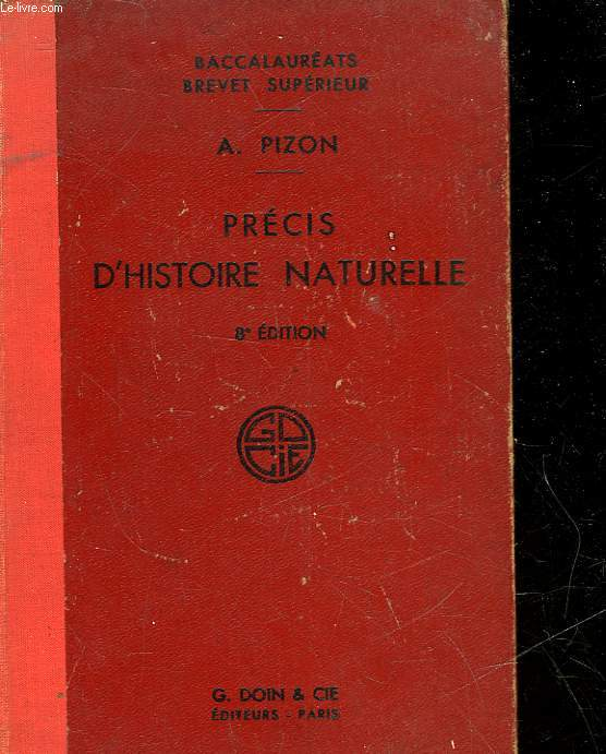 PRECIS D'HISTOIRE NATURELLE - A L'USAGE DES CANDIDATS AUX BACCALAUREAT DE PHILOSOPHIE ET DE MATHEMATIQUES ET AU BREVET SUPERIEUR