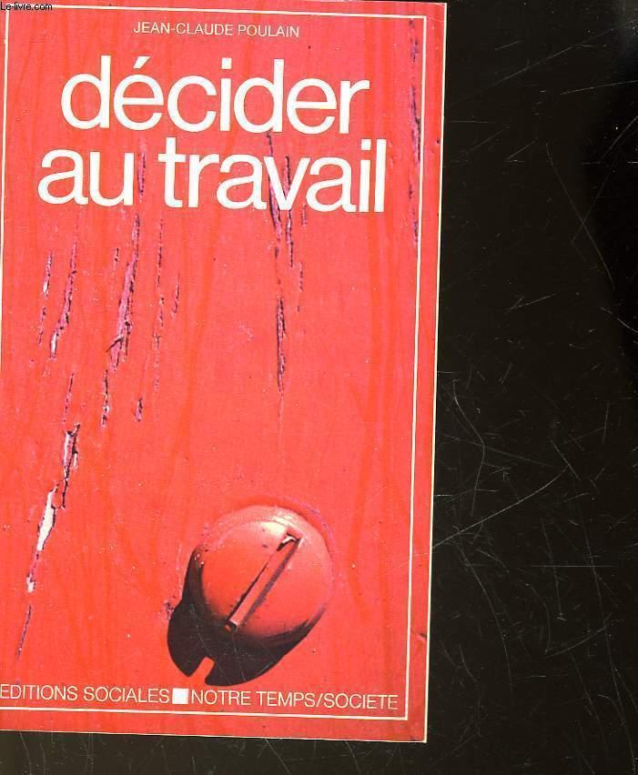 DECIDER AU TRAVAIL