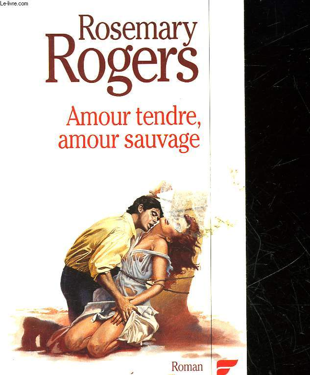AMOUR TENDRE, AMOUR SAUVAGE