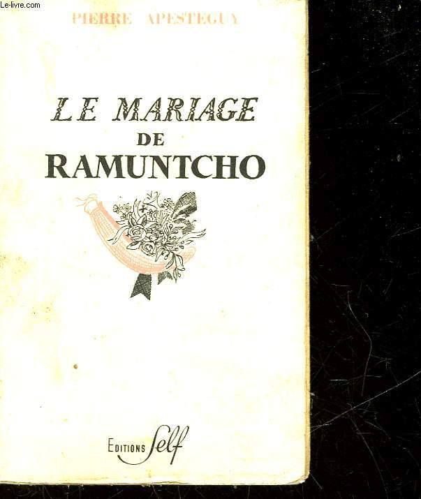 LE MARIAGE DES RAMUNTCHO
