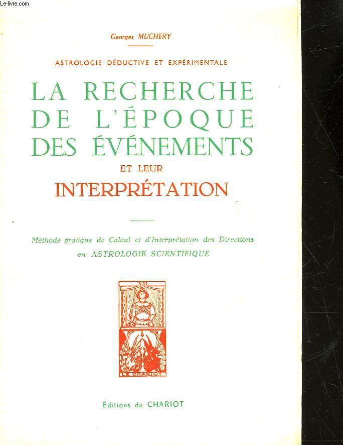 LA RECHERCHE DE L'EPOQUE DES EVENEMENTS ET LEURS INTERPRETATION