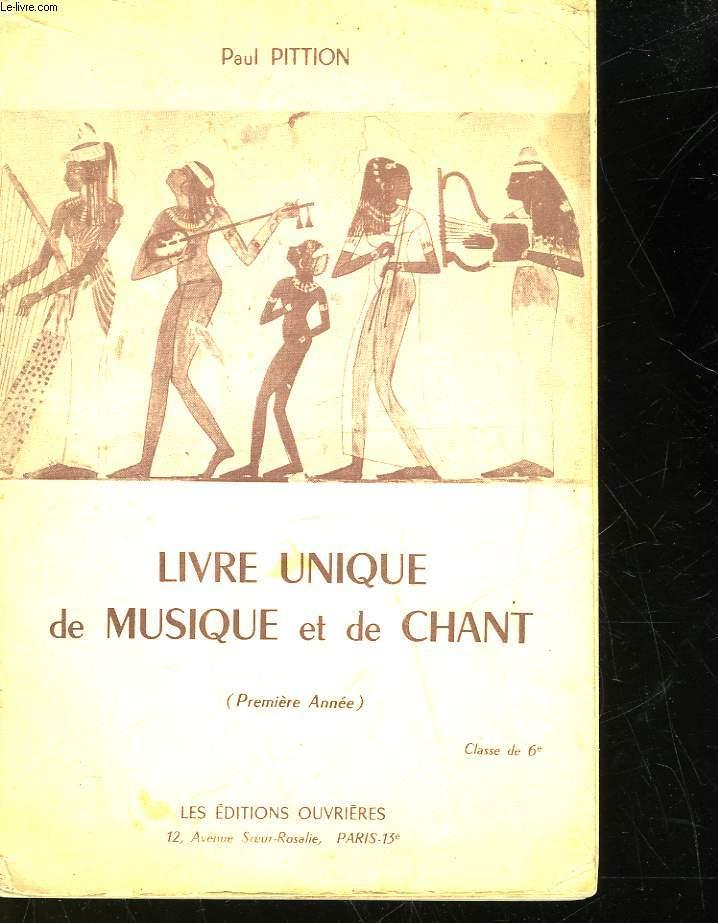 LIVRE UNIQUE DE MUSIQUE ET DE CHANT - PREMIERE ANNEE - CLASSE DE 6°