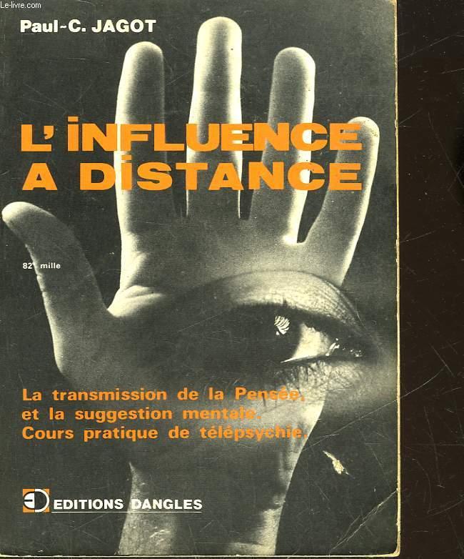 L'INFLUENCE A DISTANCE - LA TRANSMISSION DE LA PENSEE ET LA SUGGESTION MENTALE