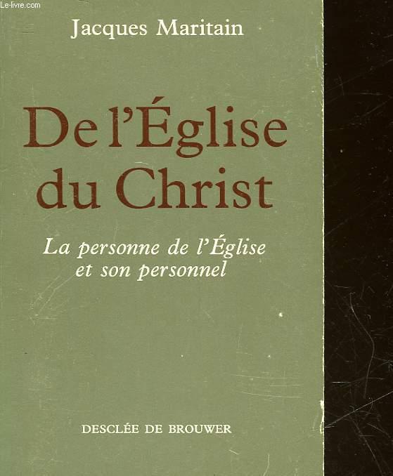 DE L'EGLISE DU CHRIST - LA PERSONNE DE L'EGLISE ET SON PERSONNEL