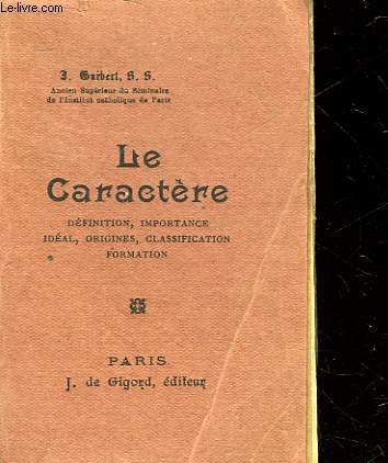 LE CARACTERE - DEFINITION, IMPORTANCE, IDEAL, ORIGINES, CLASSIFICATION, FORMATION