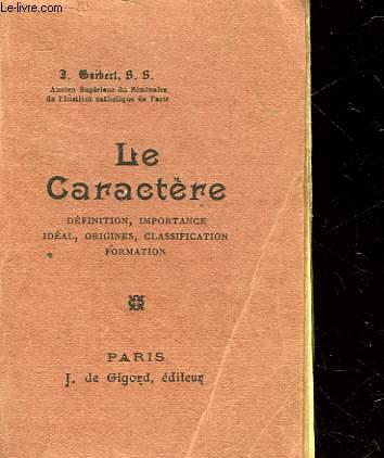 LE CARACTERE - DEFINITION, IMPORTANCE, IDEAL, ORIGINES, CLASSIFICATION, FORMATION