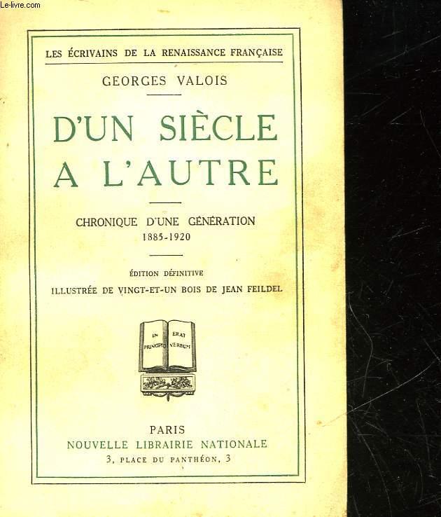 D4UN SIECLE A L'AUTRE - CHRONIQUE D'UNE GENERATION