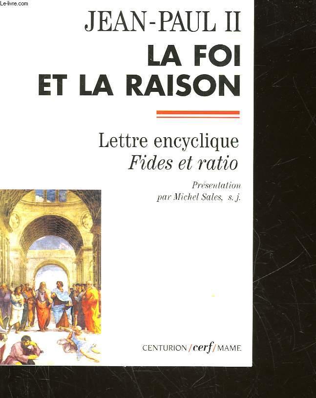 LA FOI ET LA RAISON - LETTRE ENCYCLIQUE FIDES ET RATIO