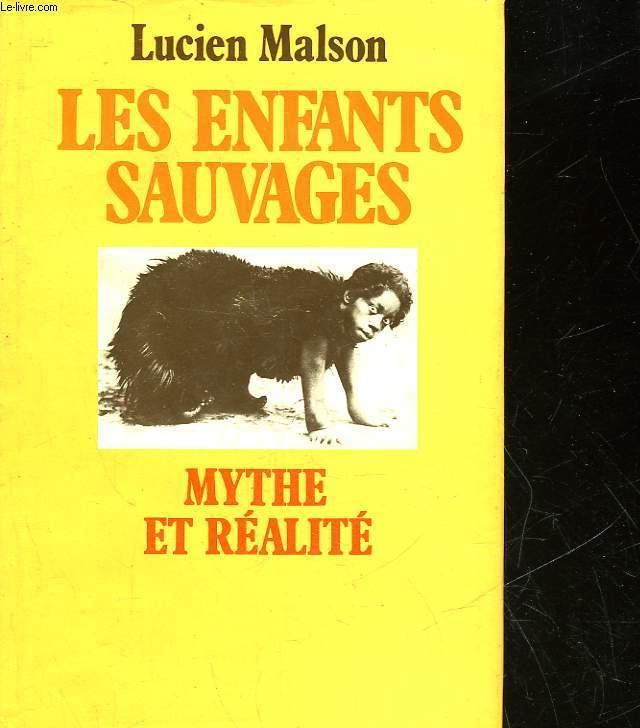 LES ENFANTS SAUVAGES - MYTHES ET REALITE - SUIVI DE - MEMOIRE ET RAPPORT SUR VICTOR DE L'AVEYRON