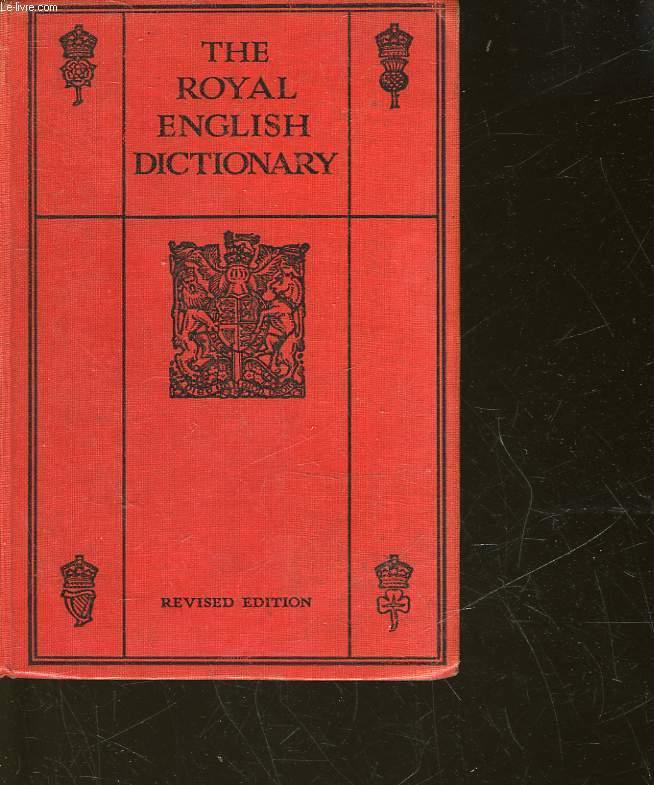 THE ROYAL ENGLISH DICTIONARY