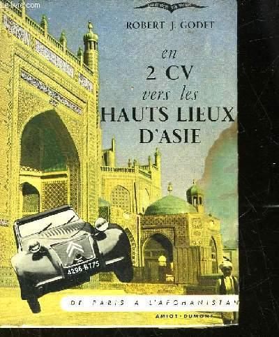 EN 2 CV VERS LES HAUTS LIEUX D'ASIE - 1 - DE PARIS A L'AFGANISTAN
