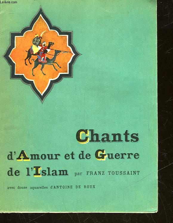 CHANTS D'AMOUR ET DE GUERRE DE L'ISLAM