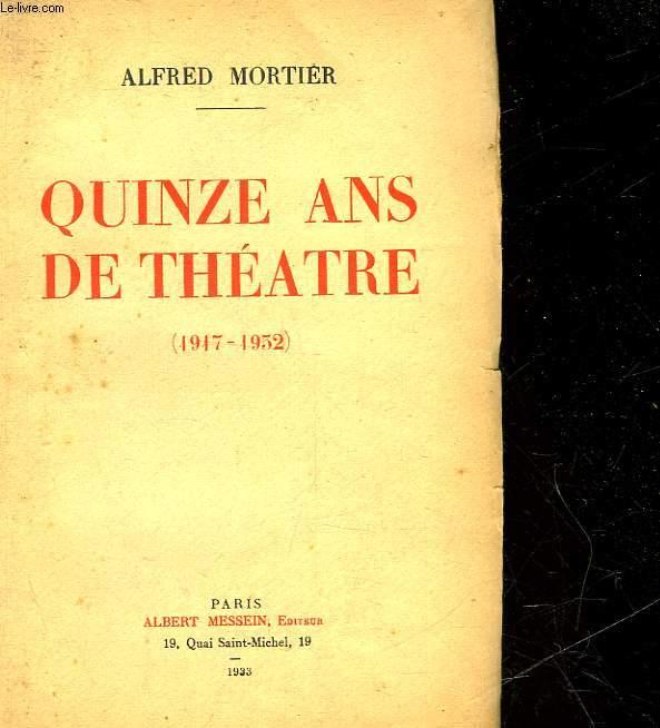 QUINZE ANS DE THEATRE - 1917 - 1952