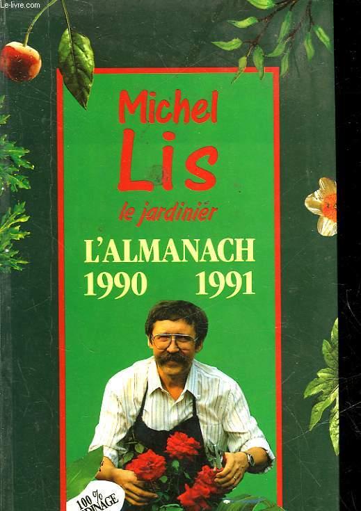 L'ALMANACH 1990 - 1991 DE MICHEL LIS LE JARDINIER