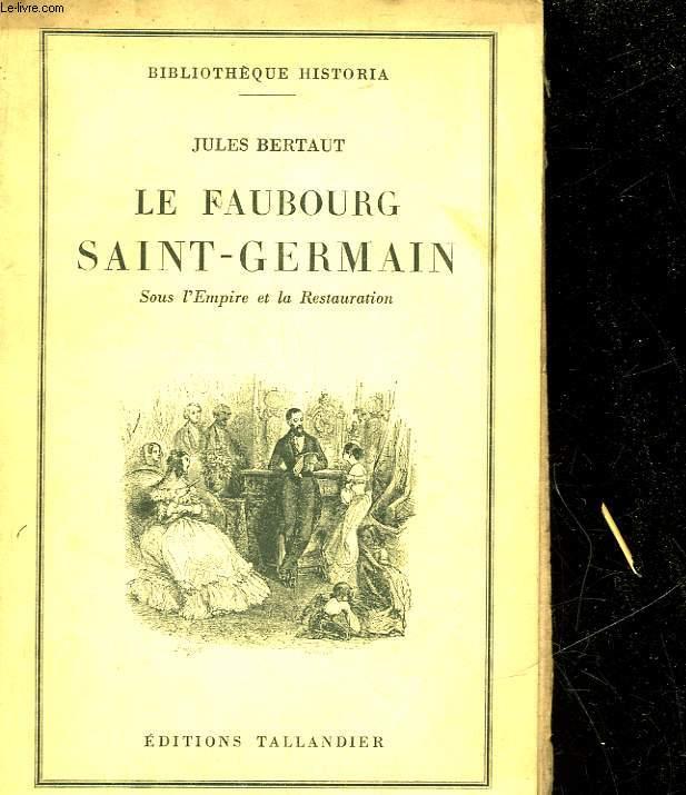 LE FAUBOURG SAINT-GERMAIN SOUS L'EMPIRE ET LE RENAISSANCE