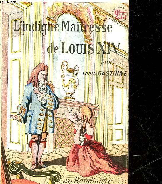 L'INDIGNE MAITRESSE DE LOUIS 15