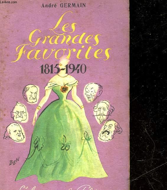 LES GRANDES FAVORITES 1815 - 1940 - L'AMOUR ET LA POLITIQUE