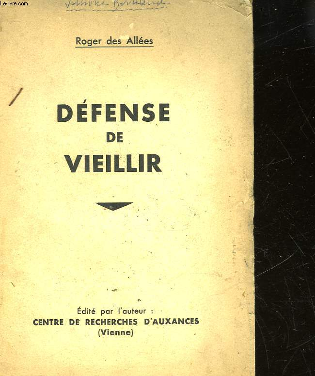 DEFENSE DE VIEILLIR
