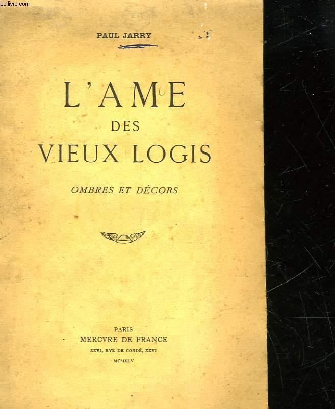 L'AME DES VIEUX LOGIS OMBRES ET DECORS