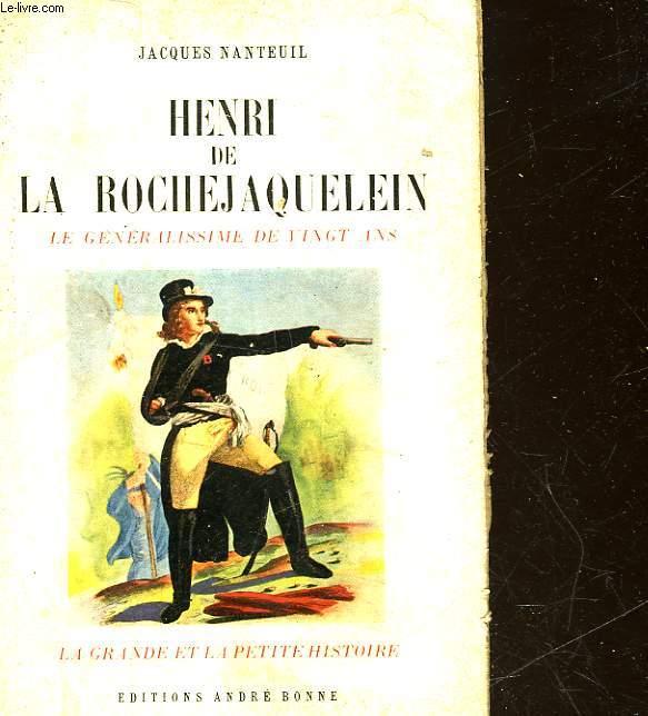 LE GENERALISSIME DE 20 ANS - HENRI DE LA ROCHEJAQUELEIN
