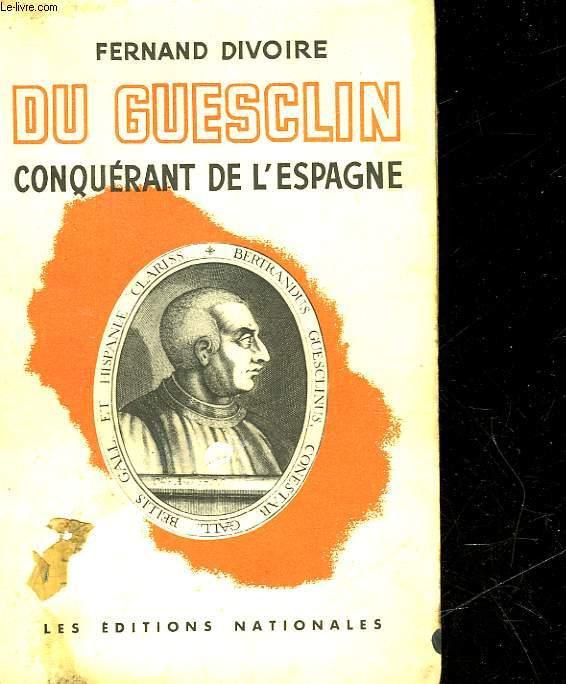 BERTRAND DU GUESCLIN CONQUERANT DE L'ESPAGNE