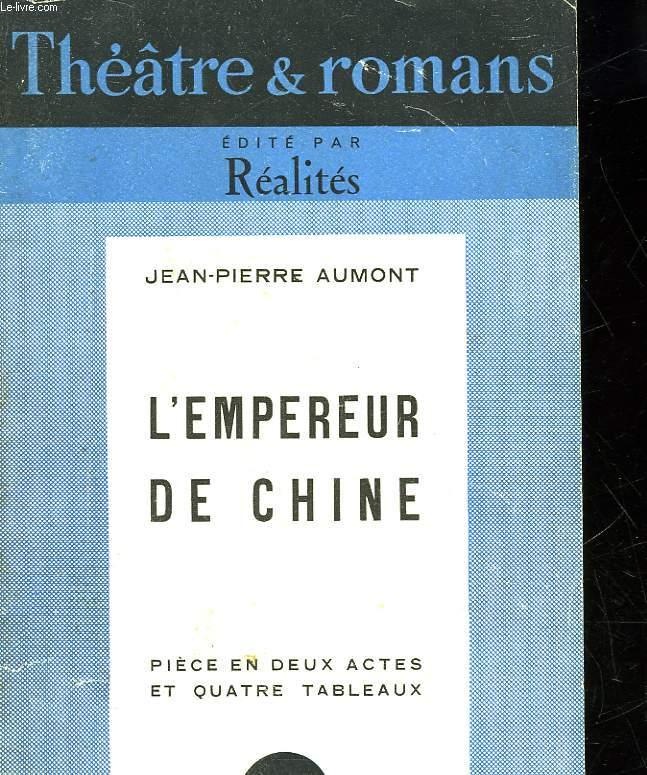 L'EMPEREUR DE CHINE - PIECE EN 2 ACTES ET 4 TABLEAUX