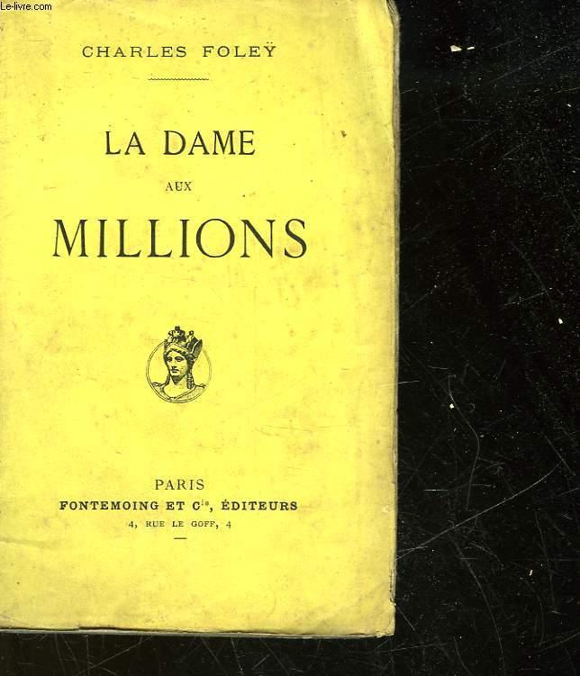 LA DAME AUX MILLIONS