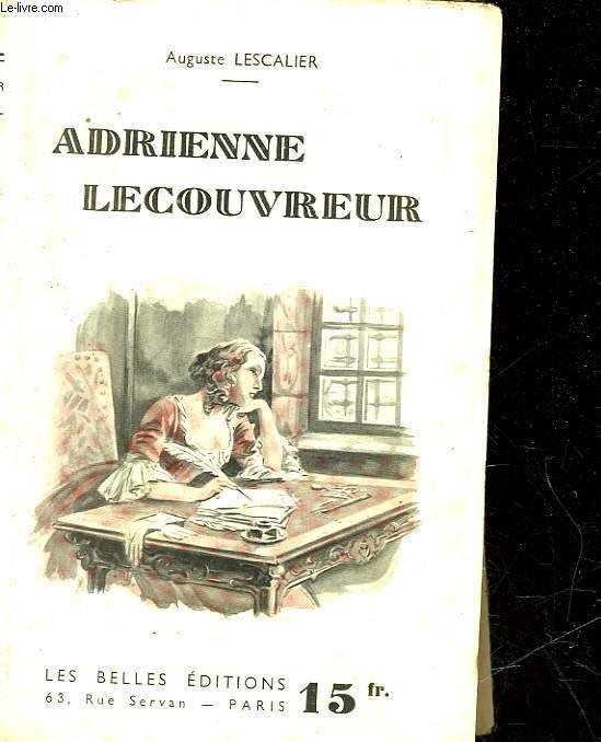 ADRIENNE LECOUVREUR - SUIVI DE NOTES DE L'AUTEUR - APPENDICE