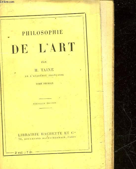 PHILOSOPHIE DE L'ART - TOME PREMIER
