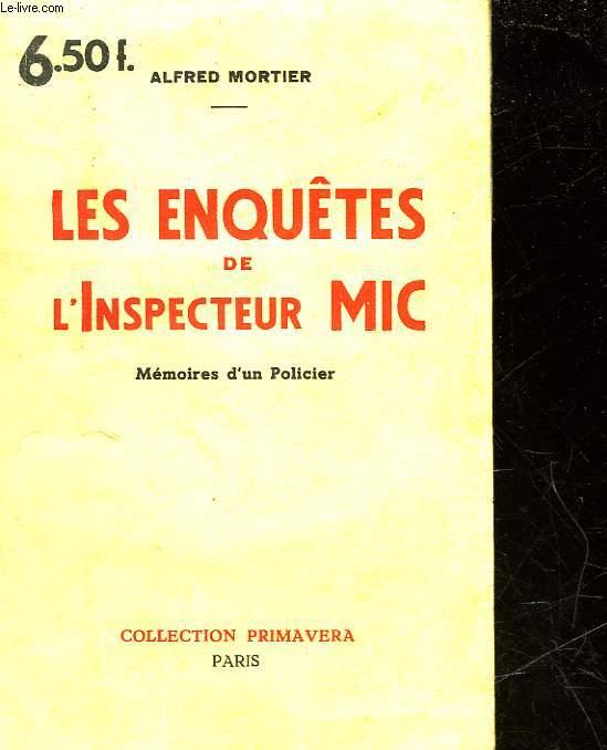 LES ENQUETES DE L'INSPECTEUR MIC - MEMOIRES D'UN POLICIER