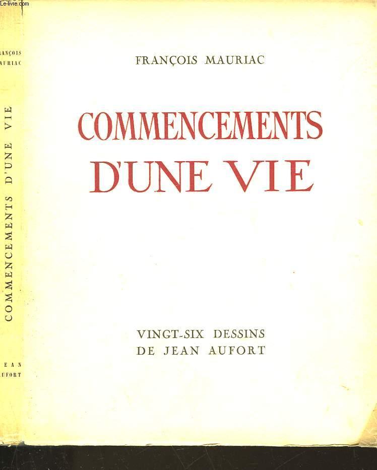 COMMENCEMENTS D'UNE VIE