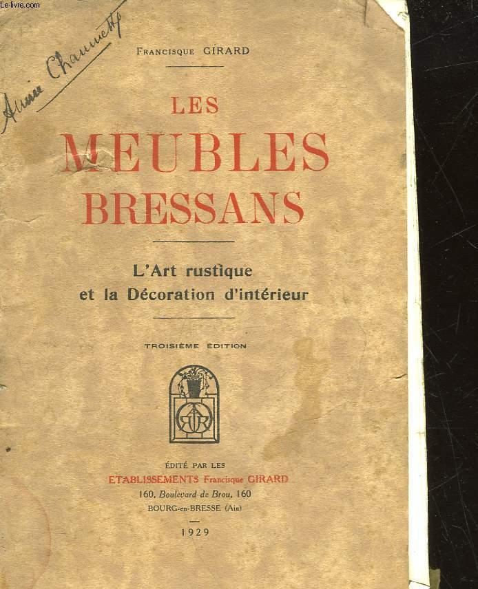 LES MEUBLES BRESSANS - L'ART RUSTIQUE ET LA DECORATION D'INTERIEUR
