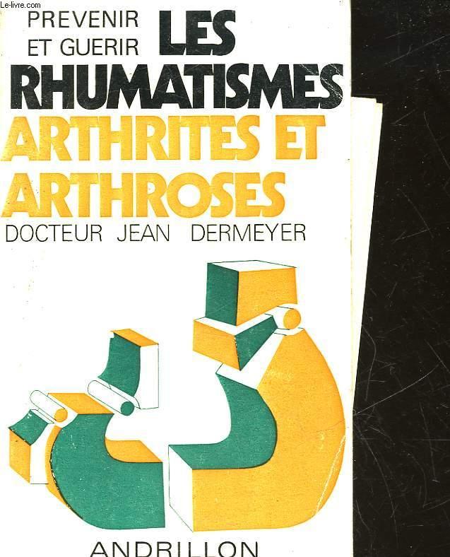 PREVENIR ET GUERIR LES RHUMATISMES ARTHRITES ET ARTHROSES