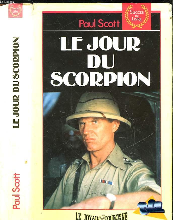 LE JOYAU DE LA COURONNE - LE JOUR DU SCORPION