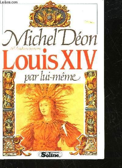 LOUIS 14 PAR LUI-MEME