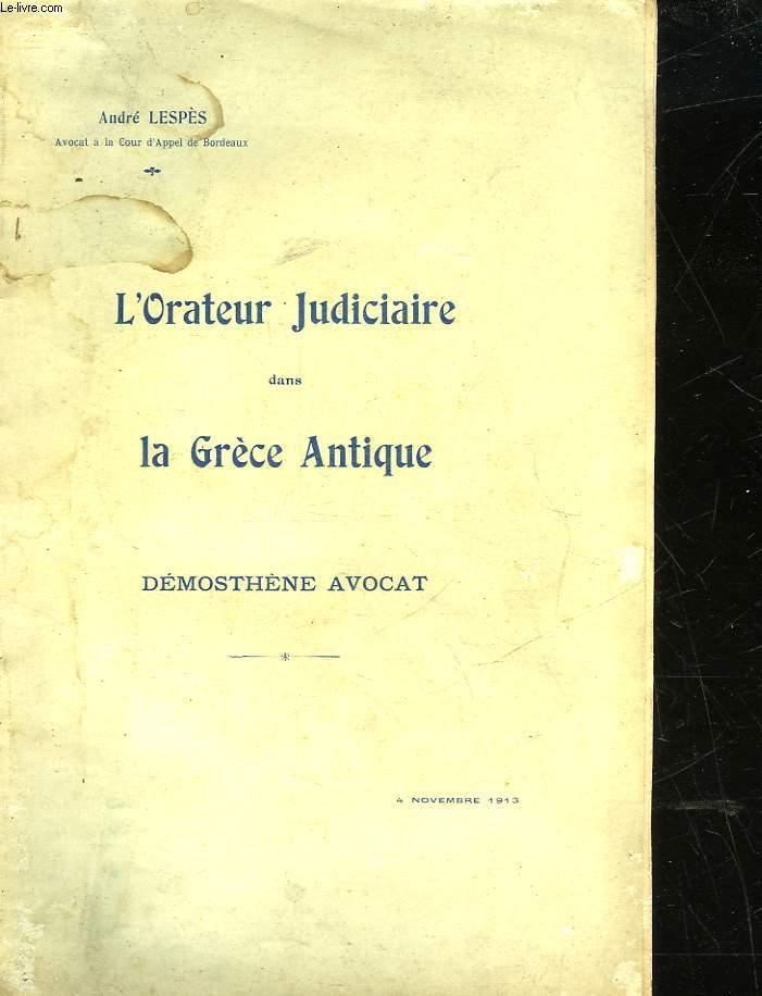 L'ORATEUR JUDICIAIRE DANS LA GRECE ANTIQUE - DEMOSTHENE AVOCAT