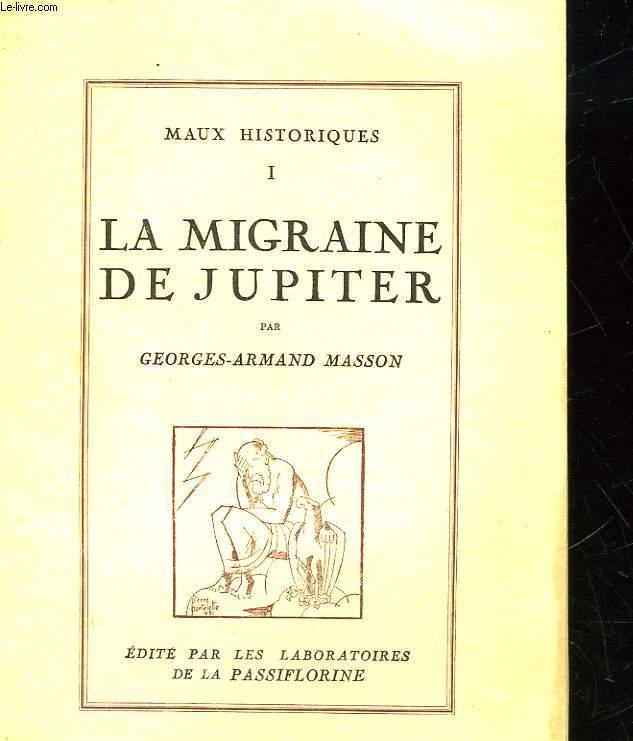 MAUX HISTORIQUES - 1 - LA MIGRAINE DE JUPITER
