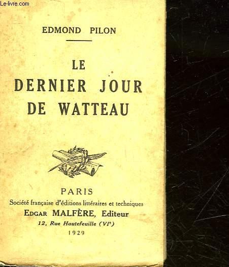 LE DERNIER JOUR DE WATTEAU