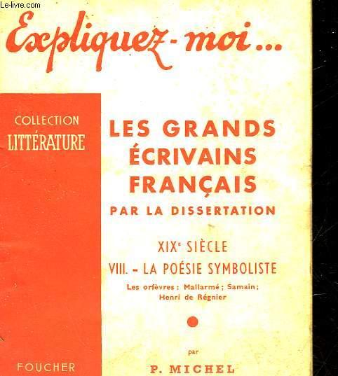 LES GRANDS ECRIVAINS FRANCAIS PAR LA DISSERTATION - 19° SIECLE - 8 - LA POESIE SYMBOLISTE