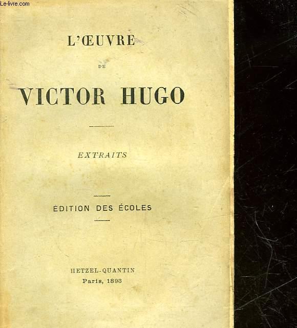 L'OEUVRE DE VICTOR HUGO - EXTRAITS
