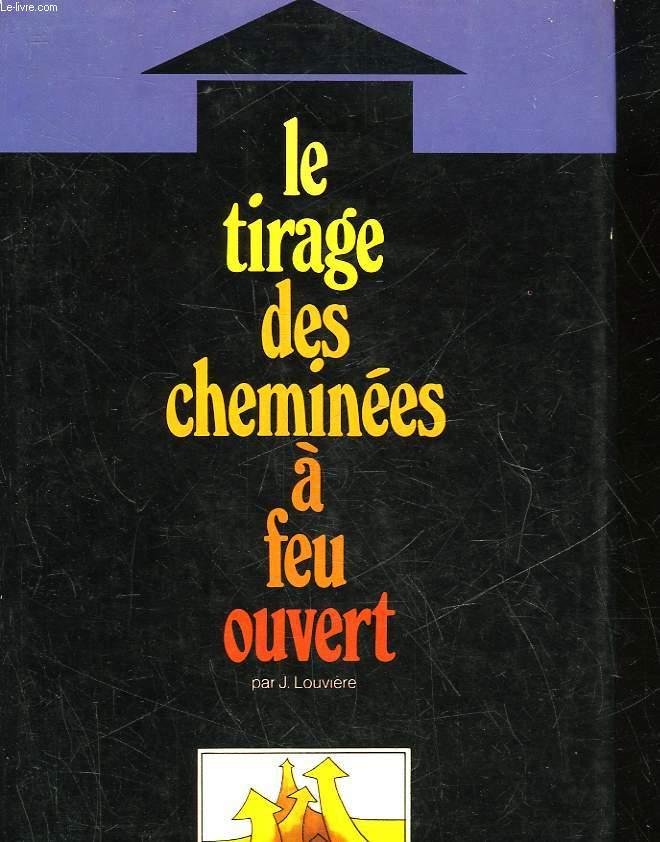 LE TIRAGE DES CHEMINEES A FEU OUVERT