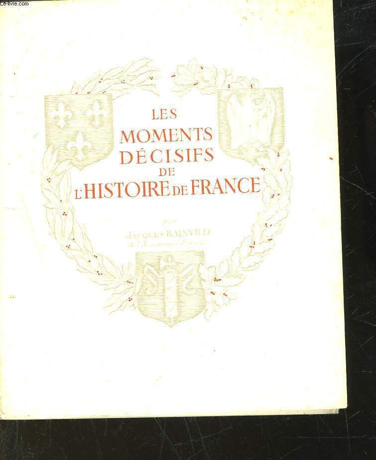 LES MOMENTS DECISIFS DE L'HISTOIRE DE FRANCE