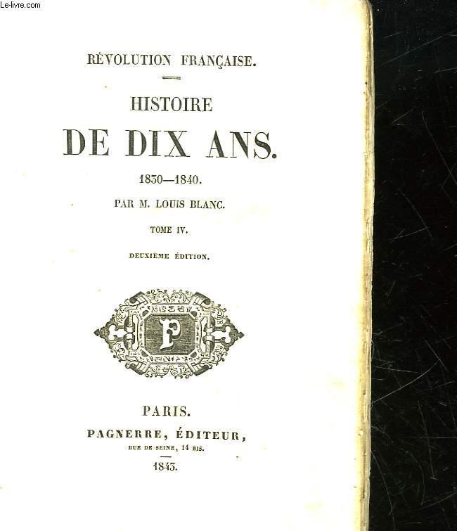 HISTOIRE DE DIX ANS 1830 - 1840 - TOME 4
