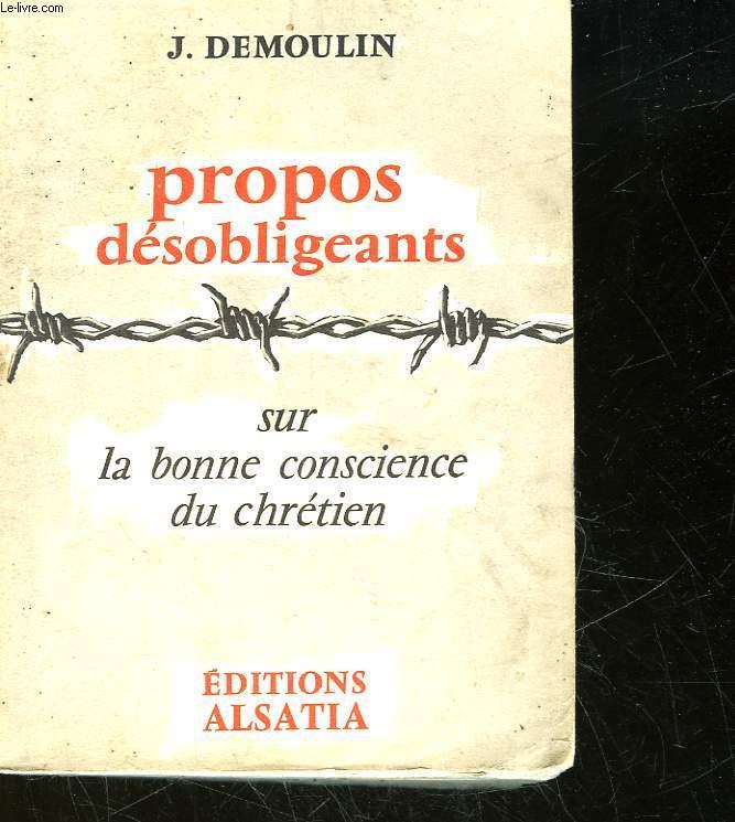 PROPOS DESOBLIGEANTS SUR LA BONNE CONSCIENCE DU CHRETIEN