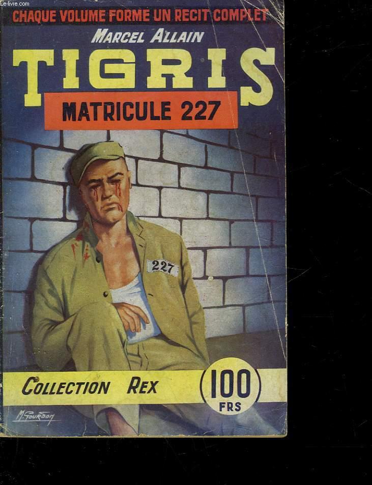 TIGRIS MATRICULE 227