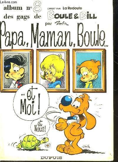 PAPA, MAMAN, BOULE... ET MOI - ALBUM N°8