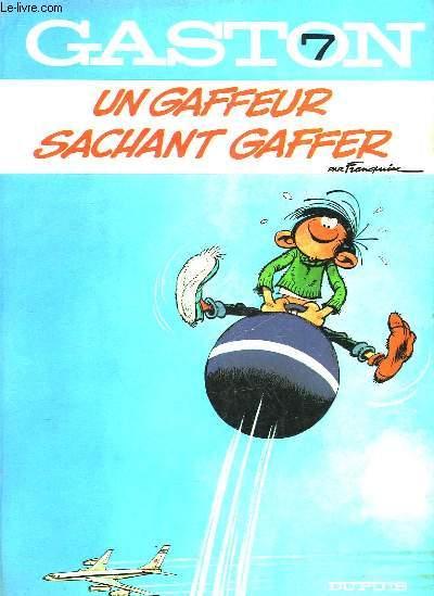 GASTON - 7 - UN GAFFEUR SACHANT GAFFER